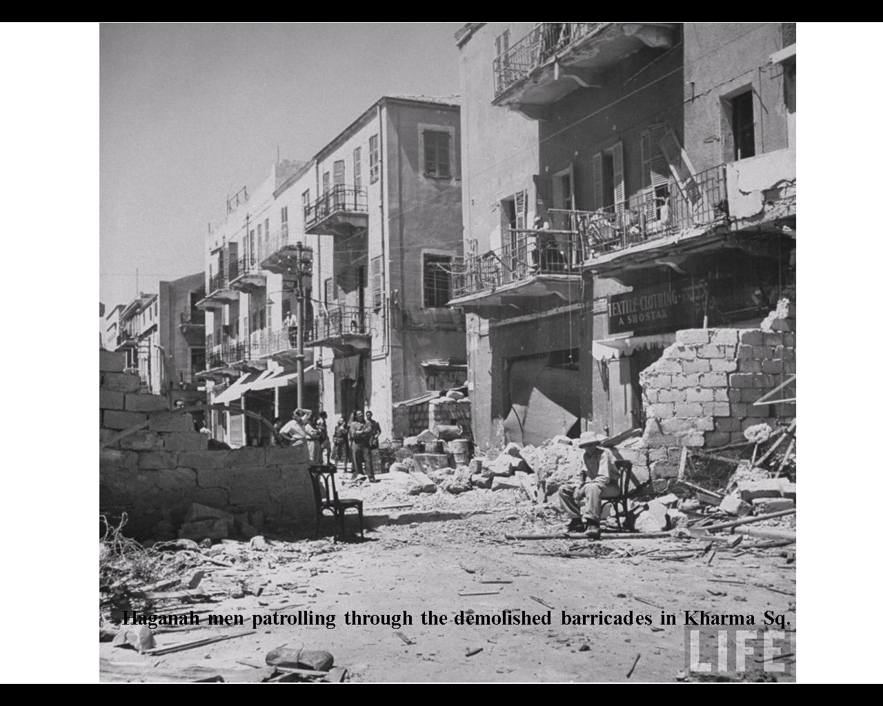 Haifa - حيفا : Kharma Sq. soon after Haifa's occupation, April 1948