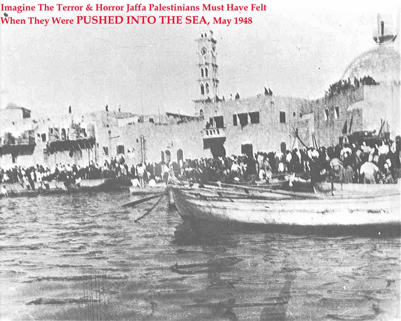 Jaffa - يافا : The Exodus Of Jaffa's Residents Via Boats, May-1948. <a href=/Acre/Acre/Picture13753.html>Click here</a> to see another unique picture for the people of Acre (Akka) as they were being pushed into the see. Ironically, Israelis claim that Palestinians are trying to commit this crime! Click on image to see a larger picture.
